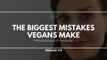 The biggest mistakes vegans make (webinar)